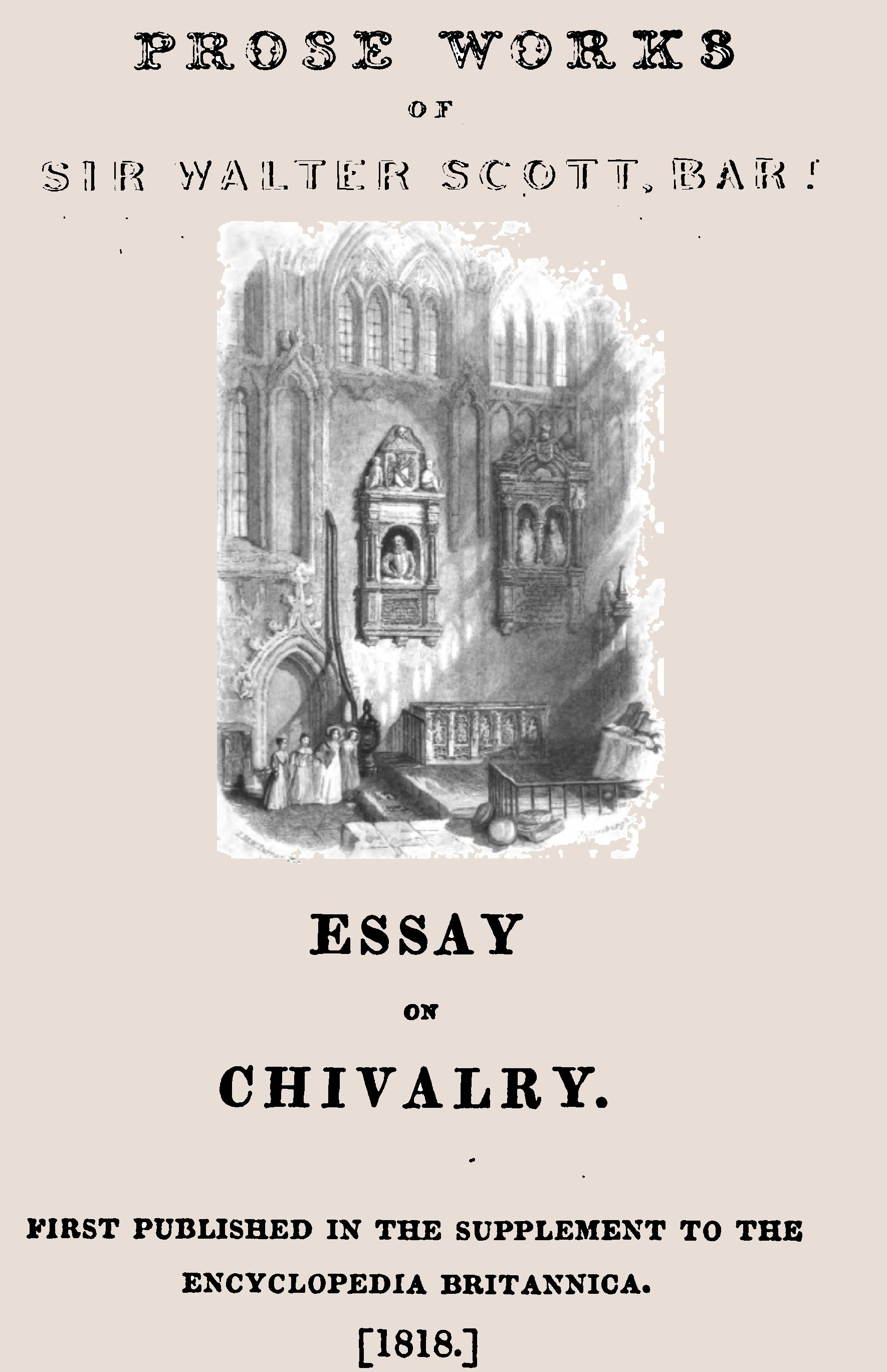 knights and its cultural origins the following excerpts describing gynocentric chivalry are taken from sir walter scott s 1818 essay in the volume essays on chivalry r ce and the drama